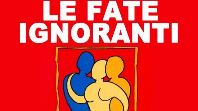 Le Fate Ignoranti